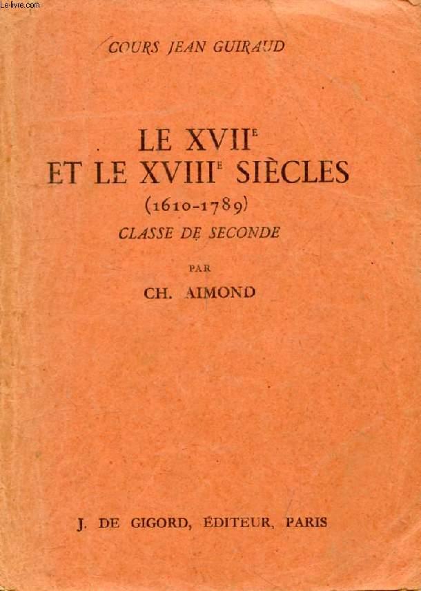LE XVIIe ET LE XVIIIe SIECLES (1610-1789), CLASSE DE 2de