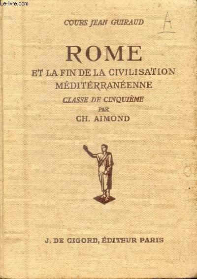 ROME ET LA FIN DE LA CIVILISATION MEDITERRANEENNE, CLASSE DE 5e