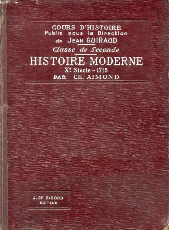 HISTOIRE MODERNE, DU Xe SIECLE A 1715, CLASSE DE 2de