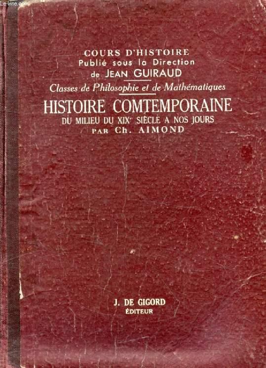 HISTOIRE CONTEMPORAINE DEPUIS LE MILIEU DU XIXe SIECLE, CLASSES DE PHILOSOPHIE ET DE MATHEMATIQUES