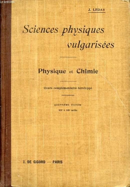 SCIENCES PHYSIQUES VULGARISEES, PHYSIQUE ET CHIMIE, COURS COMPLEMENTAIRE DEVELOPPE