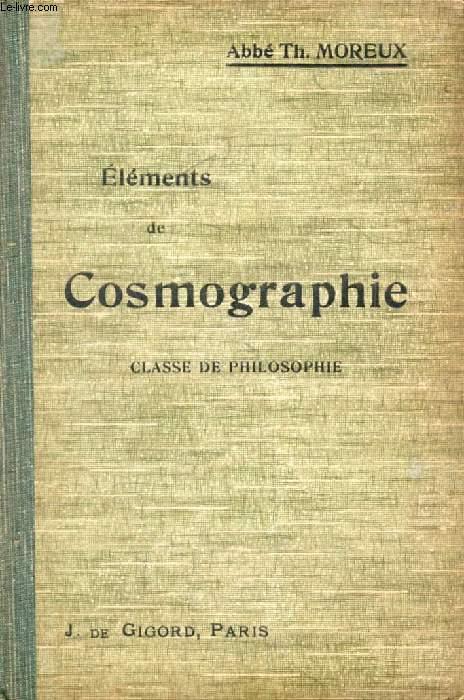 ELEMENTS DE COSMOGRAPHIE CONFORMES AUX PROGRAMMES DU BACCALAUREAT (Séries Littéraires)