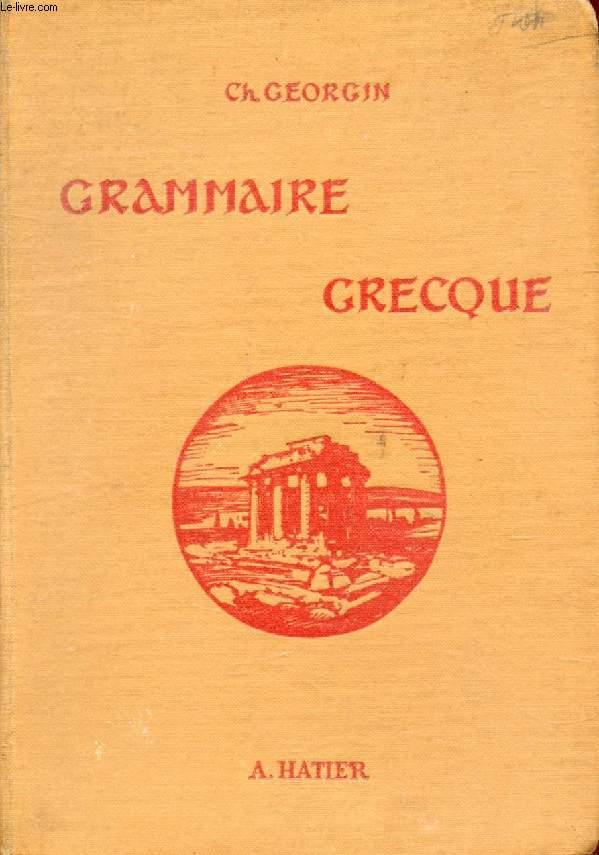 GRAMMAIRE GRECQUE, POUR TOUTES LES CLASSES DE L'ENSEIGNEMENT SECONDAIRE