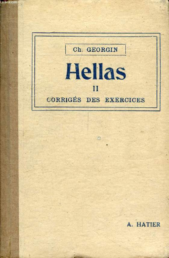 HELLAS II, SECOND MANUEL GREC A L'USAGE DE LA 3e, CORRIGE DES EXERCICES