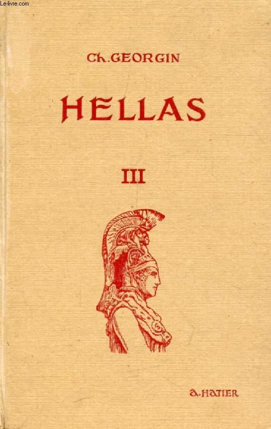 HELLAS III, MANUEL GREC, Méthodes et Exercices Combinés et Gradués en vue d'une Etude Complète du Grec