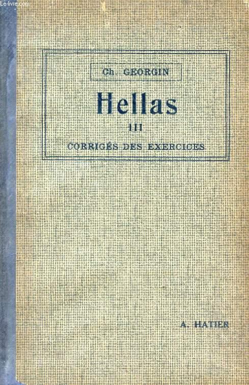 HELLAS III, TROISIEME MANUEL GREC, LIVRE DU MAITRE, CORRIGE DES EXERCICES ET TRADUCTIONS DES VERSIONS