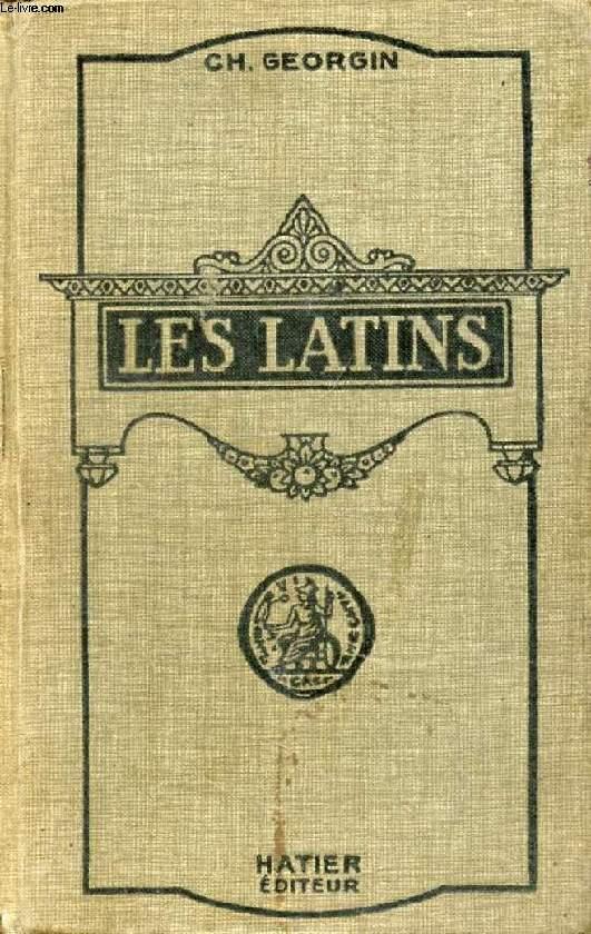 LES LATINS, PAGES PRINCIPALES DES AUTEURS DU PROGRAMME ET MORCEAUX CHOISIS DES AUTEURS LATINS, CLASSES DE LETTRES (3e, 2e, 1re, PHILOSOPHIE), LIVRE D'EXPLICATIONS ANNOTÉ