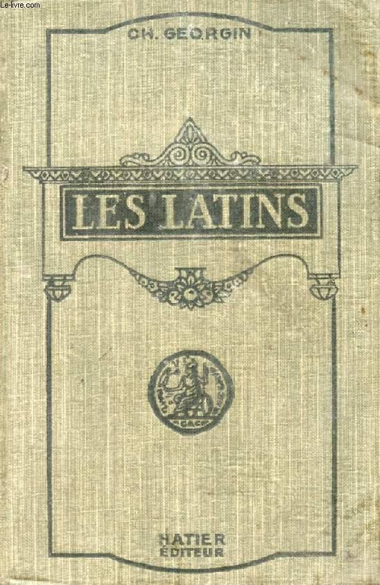 LES LATINS, MORCEAUX CHOISIS, CLASSES DE LETTRES (3e, 2e, 1re, PHILOSOPHIE), LIVRE D'EXPLICATIONS ANNOTÉ