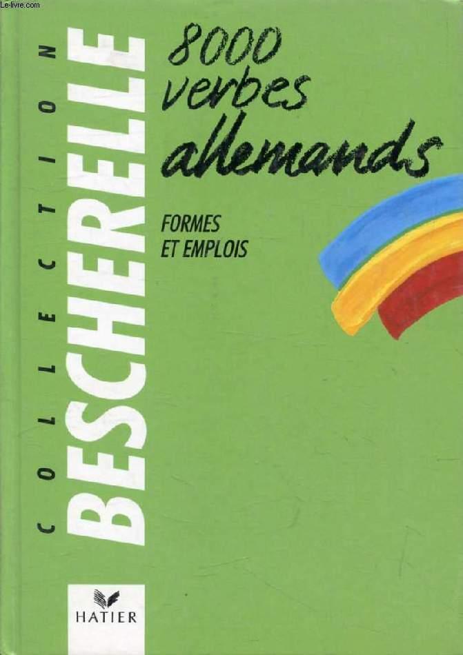 8000 VERBES ALLEMANDS, FORMES ET EMPLOIS (BESCHERELLE)