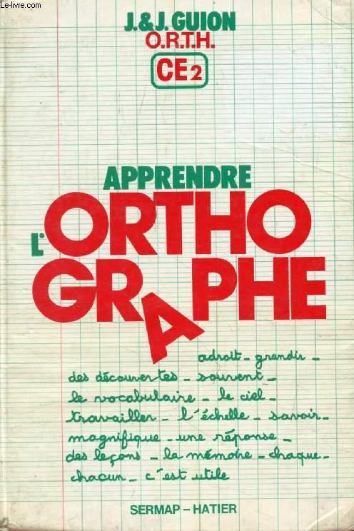APPRENDRE L'ORTHOGRAPHE, CE2