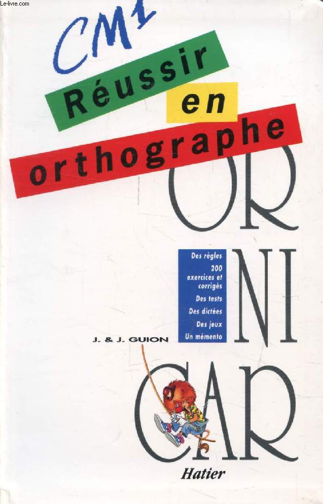 REUSSIR EN ORTHOGRAPHE, OR NI CAR, CM1