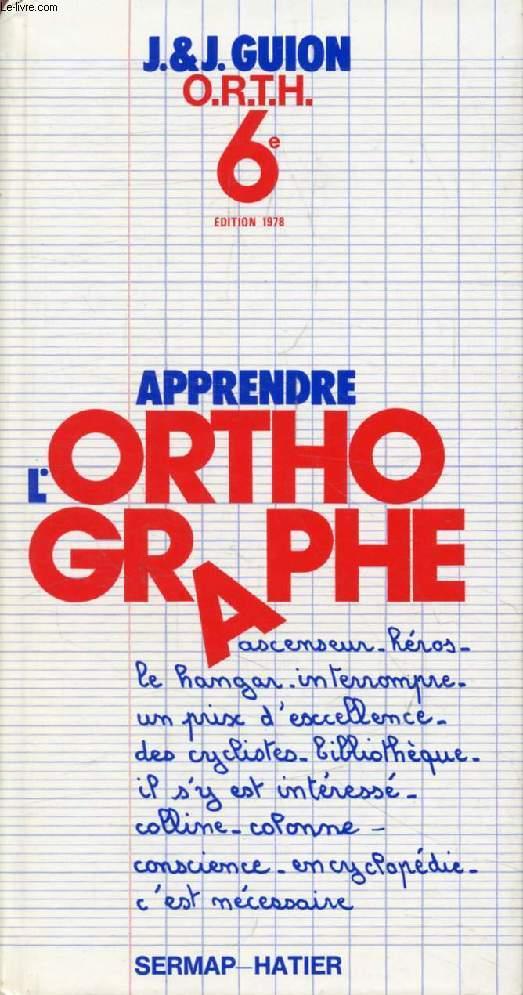APPRENDRE L'ORTHOGRAPHE, 6e