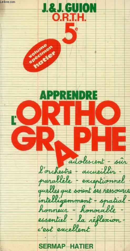 APPRENDRE L'ORTHOGRAPHE, 5e