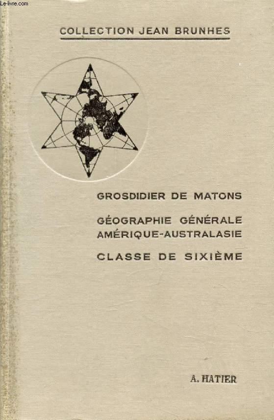 COURS COMPLET DE GEOGRAPHIE POUR L'ENSEIGNEMENT SECONDAIRE, CLASSE DE 6e, GEOGRAPHIE GENERALE, AMERIQUE ET AUSTRALASIE