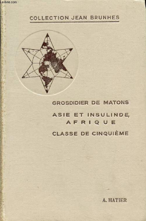 COURS COMPLET DE GEOGRAPHIE POUR L'ENSEIGNEMENT SECONDAIRE, CLASSE DE 5e, ASIE ET INSULINDE, AFRIQUE
