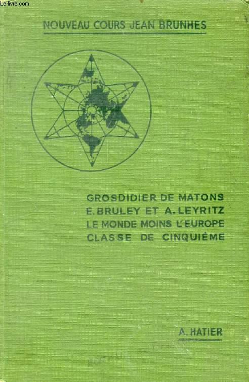 GEOGRAPHIE, CLASSE DE 5e, LE MONDE MOINS L'EUROPE