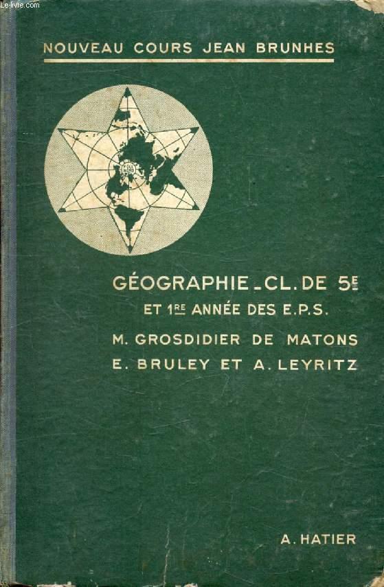 GEOGRAPHIE, 5e ET 1re ANNEE DES E.P.S. ET DES ECOLES PRATIQUES, LE MONDE MOINS L'EUROPE