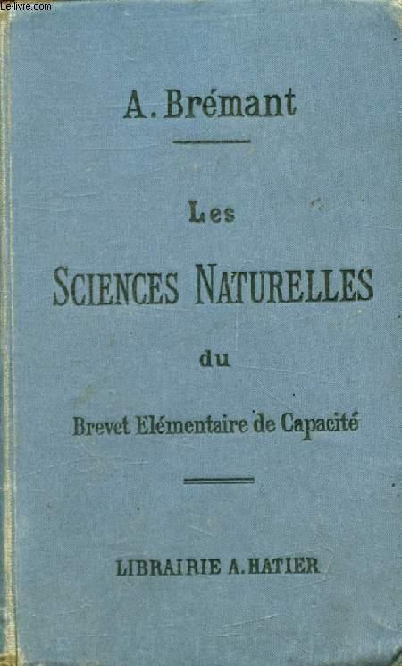 LES SCIENCES NATURELLES DU BREVET ELEMENTAIRE DE CAPACITE ET DES COURS DE L'ANNEE COMPLEMENTAIRE