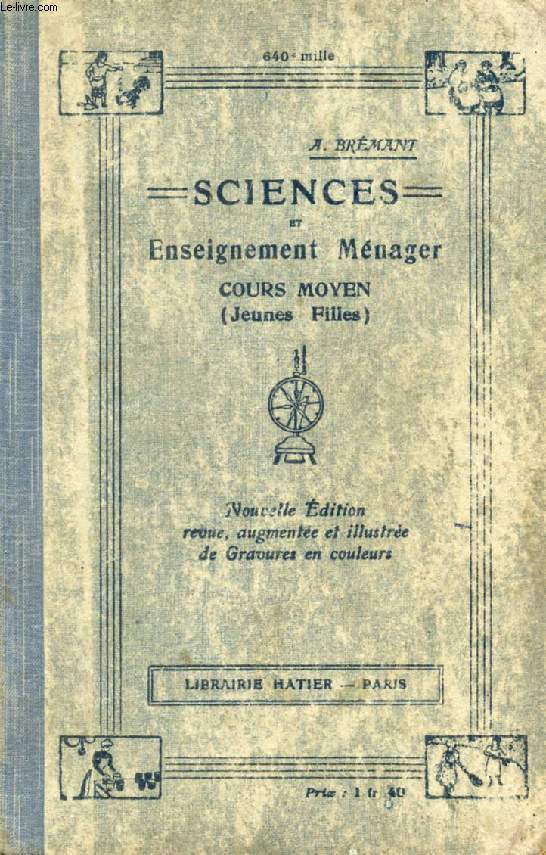 SCIENCES ET ENSEIGNEMENT MENAGER, AGRICULTURE ET HORTICULTURE, INDUSTRIE ET HYGIENE, COURS MOYEN (JEUNES FILLES)