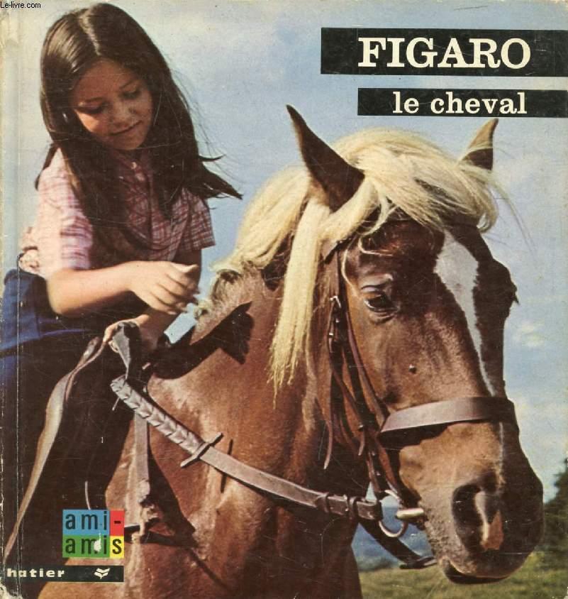 FIGARO LE CHEVAL