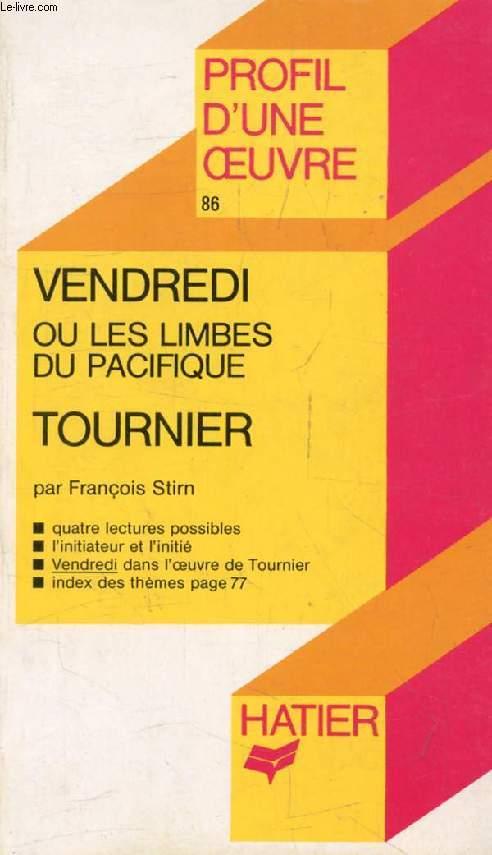 VENDREDI OU LES LIMBES DU PACIFIQUE, M. TOURNIER (Profil d'une Oeuvre, 86)