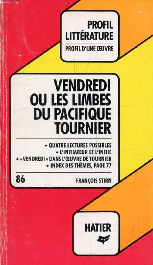 VENDREDI OU LES LIMBES DU PACIFIQUE, M. TOURNIER (Profil Littérature, Profil d'une Oeuvre, 86)