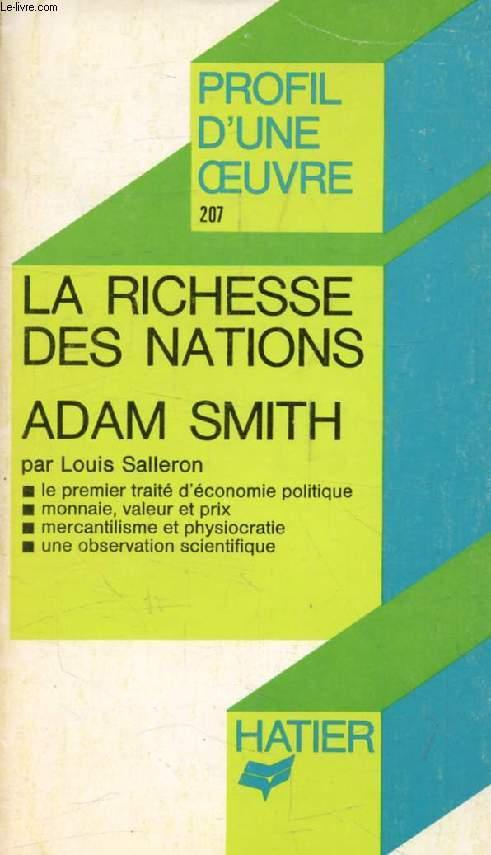 LA RICHESSE DES NATIONS, ADAM SMITH (Profil d'une Oeuvre, Sciences Humaines, 207)