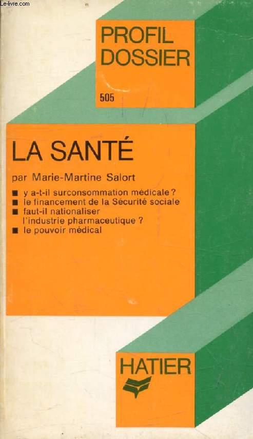 LA SANTE (Profil Dossier, 505)