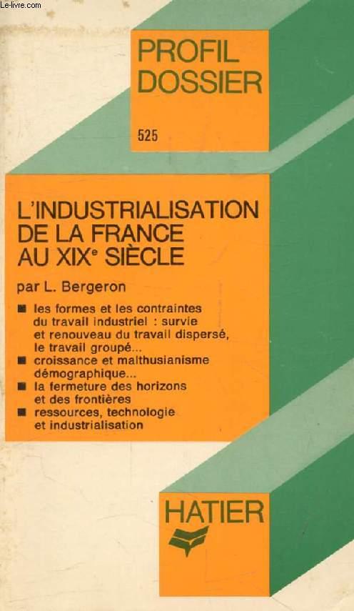 L'INDUSTRIALISATION DE LA FRANCE AU XIXe SIECLE (Profil Dossier, 525)