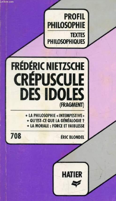 CREPUSCULE DES IDOLES (Fragment) (Profil Philosophie, 708)
