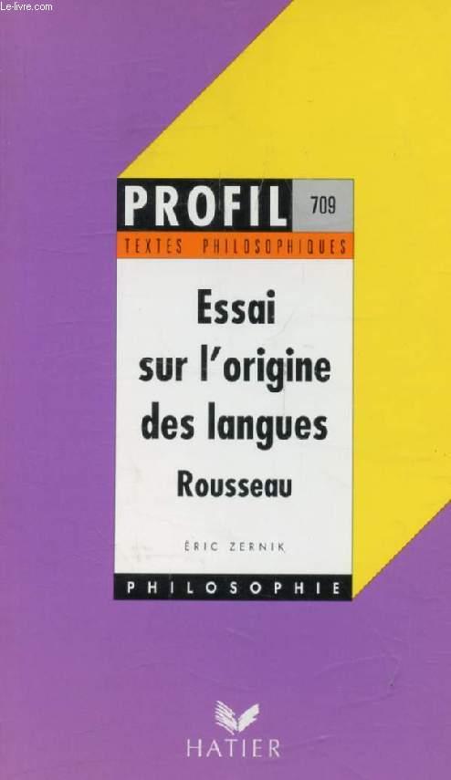 ESSAI SUR L'ORIGINE DES LANGUES (Profil, Textes Philosophiques, 709)