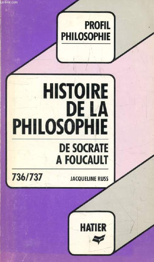 HISTOIRE DE LA PHILOSOPHIE (Profil Philosophie, 736-737)
