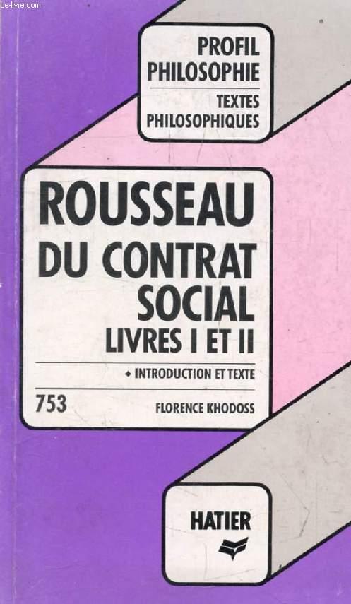 DU CONTRAT SOCIAL (Livres I-II) (Profil Philosophie, 753)