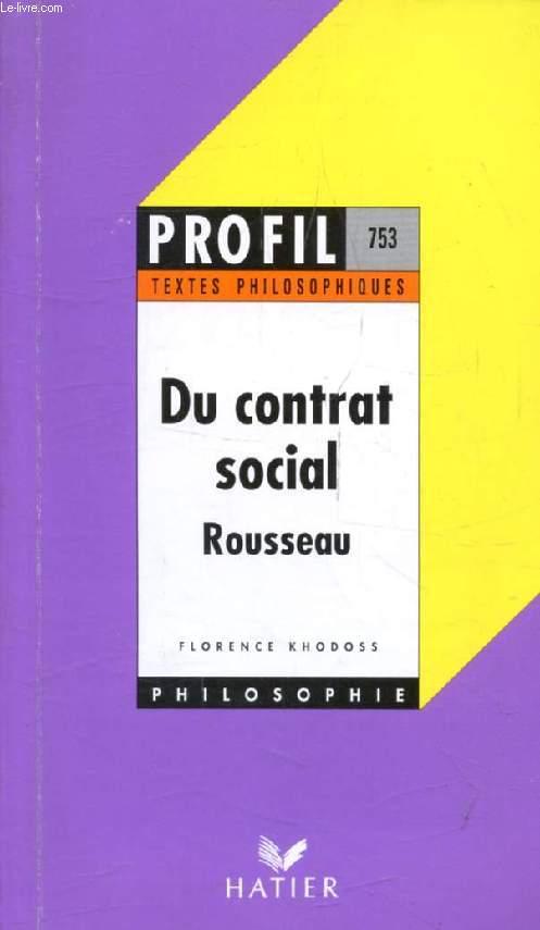 DU CONTRAT SOCIAL (Livres I-II) (Profil, Textes Philosophiques, 753)