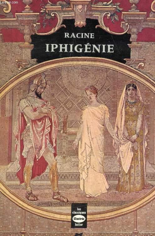 IPHIGENIE (Les Classiques Illustrés)