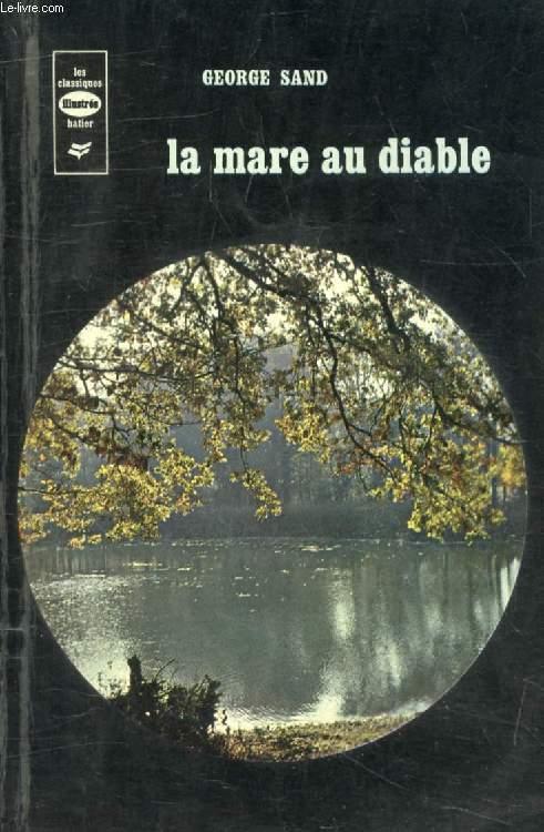 LA MARE AU DIABLE (Extraits) (Les Classiques Illustrés)
