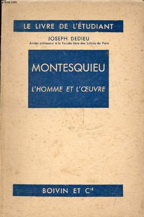 MONTESQUIEU, L'HOMME ET L'OEUVRE (Connaissance des Lettres)