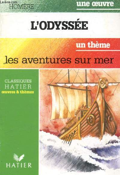 L'ODYSSEE (Une Oeuvre), LES AVENTURES SUR MER (Un Thème) (Classiques Illustrés Hatier)