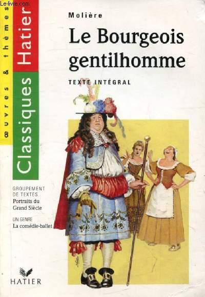 LE BOURGEOIS GENTILHOMME (Classiques Hatier, Oeuvres & Thèmes)