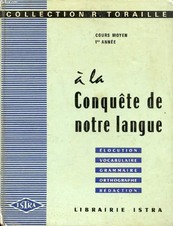 A LA CONQUETE DE NOTRE LANGUE, COURS MOYEN 1e ANNEE