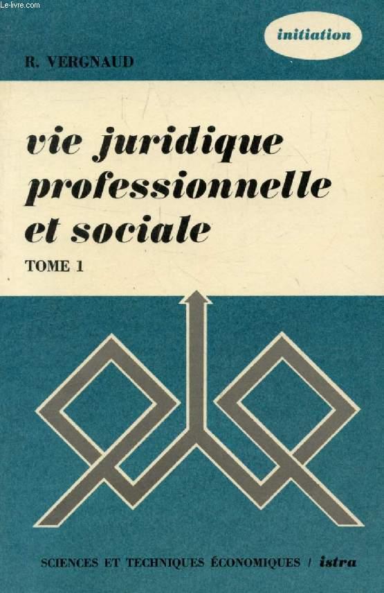 VIE JURIDIQUE, PROFESSIONNELLE ET SOCIALE, TOME I, DROIT CIVIL, CROIT COMMERCIAL, BREVETS D'ETUDES PROFESSIONNELLES, 1re ANNEE