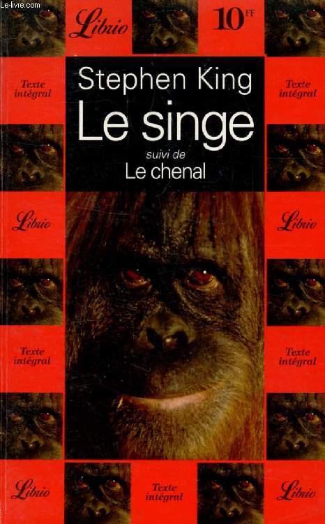 LE SINGE, SUIVI DE LE CHENAL