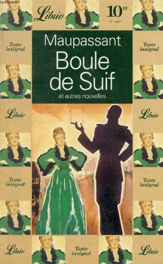 BOULE DE SUIF, ET AUTRE NOUVELLES