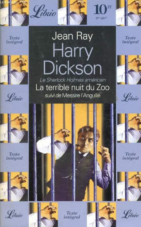 HARRY DICKSON, LA TERRIBLE NUIT DU ZOO, SUIVI DE MESSIRE L'ANGUILLE