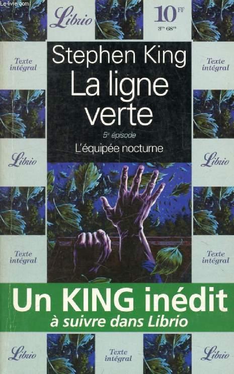LA LIGNE VERTE, 5e EPISODE, L'EQUIPEE NOCTURNE
