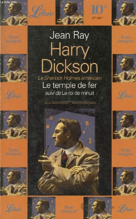 HARRY DICKSON, LE TEMPLE DE FER, SUIVI DE LE ROI DE MINUIT