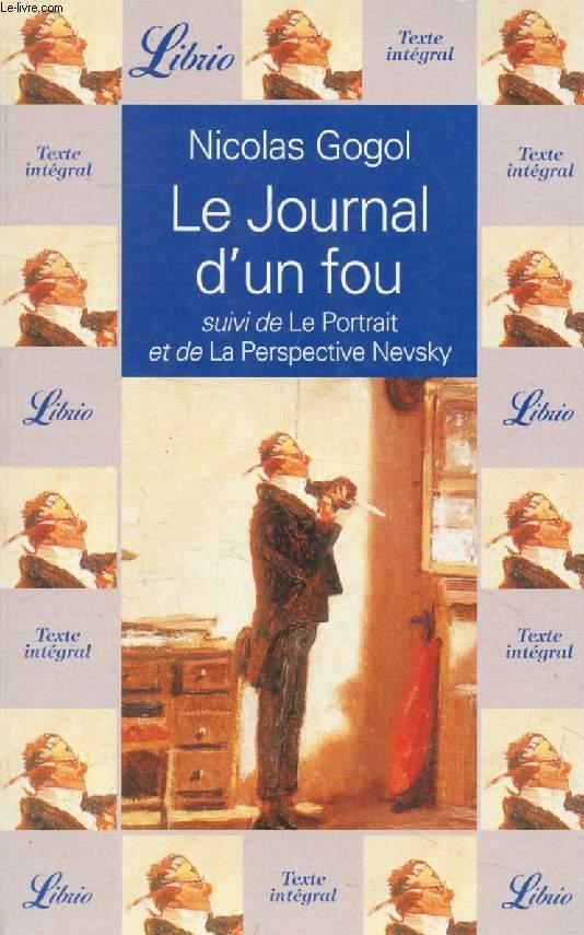LE JOURNAL D'UN FOU, SUIVI DE LE PORTRAIT, ET DE LA PERSPECTIVE NEVSKY