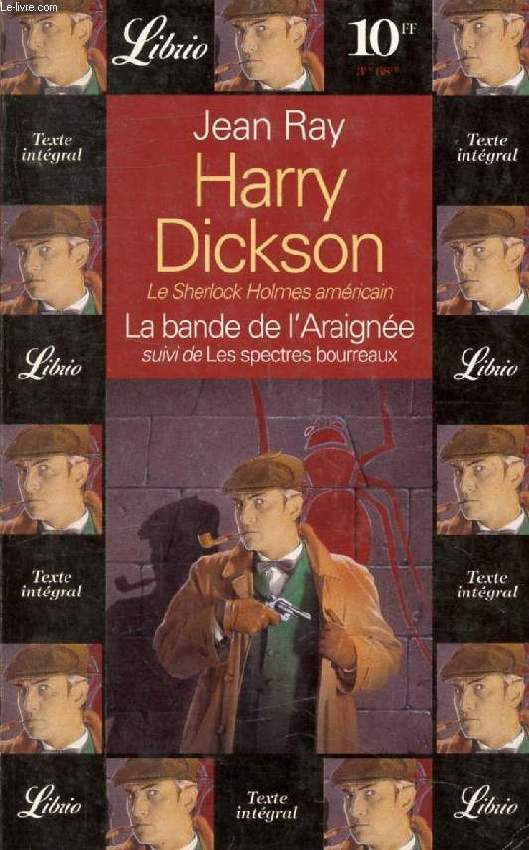 HARRY DICKSON, LA BANDE DE L'AREIGNEE, SUIVI DE LES SPECTRES BOURREAUX