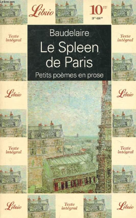 LE SPEEN DE PARIS, Petits Poèmes Mis en prose