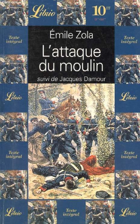 L'ATTAQUE DU MOULIN, SUIVI DE JACQUES DAMOUR